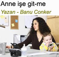Anne işe git-me Banu Conker